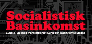 LUND: Socialistisk Basinkomst / 3 juni kl 19