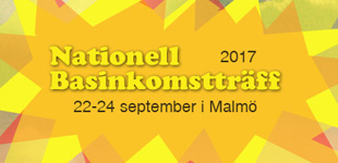 Nationell Basinkomstträff 2017 // 22-24 sep i Malmö